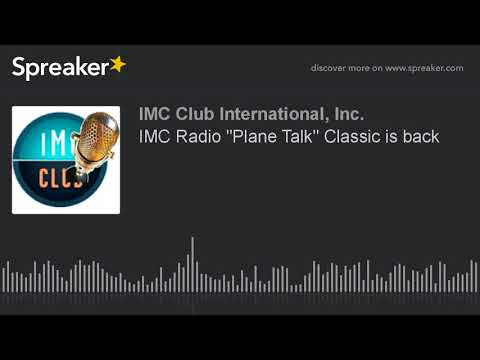"IMC Radio ""Plane Talk"" Classic is back"