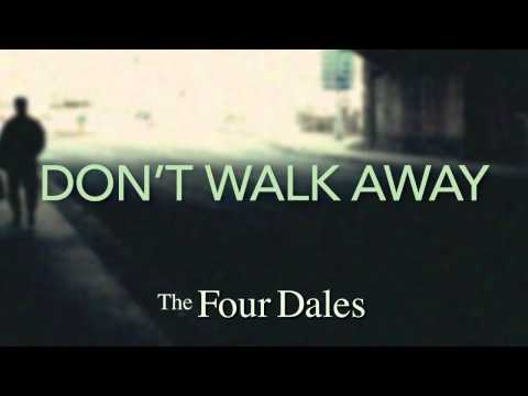 The Four Dales - Don't Walk Away