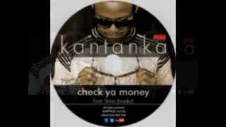 Kantanka ft Stone   check ya money
