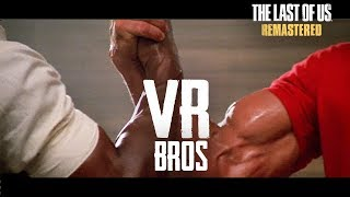 VR Bros. Trailer ft. TLOU Strategist | The Last of Us Remastered Multiplayer