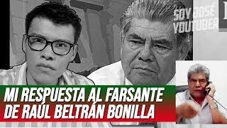 MI RESPUESTA A RAÚL BELTRÁN BONILLA - SOY JOSE YOUTUBER