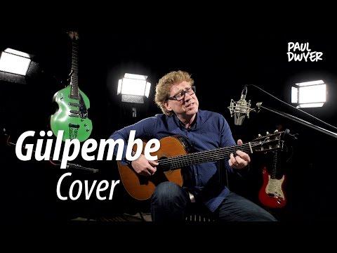 GÜLPEMBE ( Barış Manço ) - Klasik Gitar - Paul Dwyer Yorumuyla
