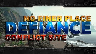 Defiance - [No Finer Place - Conflict Site]