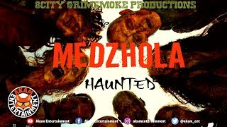 Medzhola - Haunted - October 2018