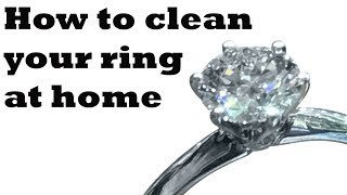 How to Clean your Diamond Ring at Home