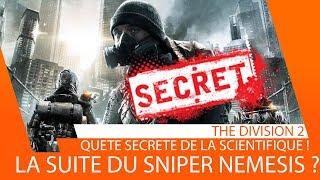 SECRET : QUETE DE LA SCIENTIFIQUE! SNIPER NEMESIS LA SUITE ? [THE DIVISION 2]