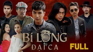 BI LONG ĐẠI CA FULL HD | Hứa Minh Đạt, Khả Như, Steven Nguyễn, Lợi Trần | Webdrama Yang Hồ 2021