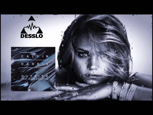 Outside - Calvin Harris ft. Ellie Goulding (Desslo Remix)