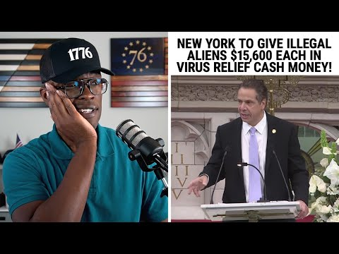 New York To Give ILLEGAL ALIENS $15,600 EACH For Virus Relief!