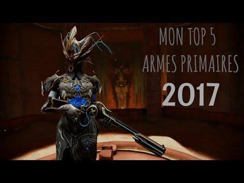 Warframe | Mon top 5 - Armes primaires 2017 [FR]