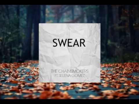 The Chainsmokers - Swear Ft. Selena Gomez [NEWSONG 2016]
