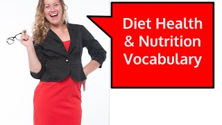 Diet Health & Nutrition Vocabulary | Learn with Go Natural English