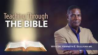 1 Corinthians Chapter 3 | Teaching Through the Bible with Dr. Kenneth Sullivan