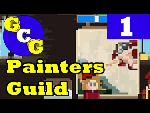 Painters Guild - Early Game Tutorial - Ep 1