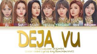 Dreamcatcher (드림캐쳐) - 'Deja Vu (데자부)' (Color Coded Lyrics Eng/Rom/Han/가사)