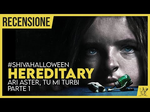 HEREDITARY: Ari Aster, Tu Mi Turbi! (Pt.1) - #ShivaHalloween
