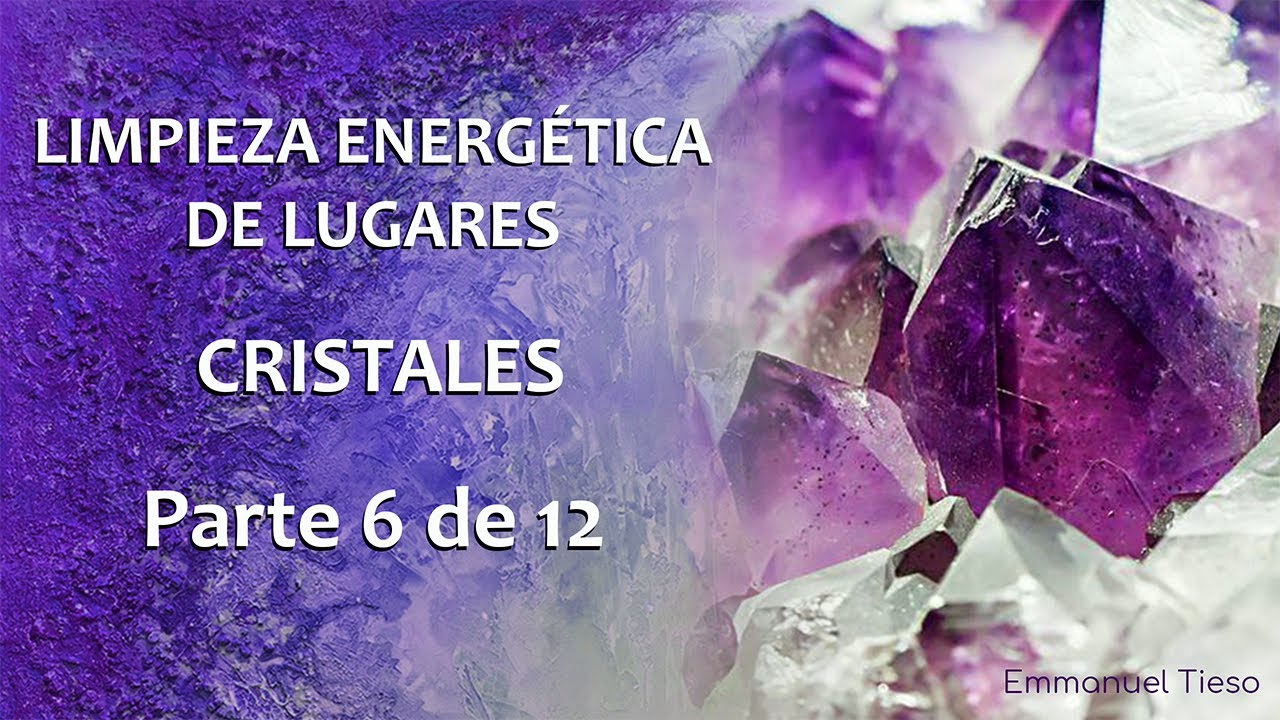 6 de 12 EL PODER DE LOS CRISTALES - Limpiezas Energéticas ...