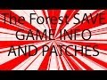 The Forest SAVE GAME INFO and PATCHES