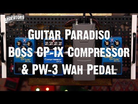 Guitar Paradiso - Boss CP-1X Compressor & PW-3 Wah Pedal