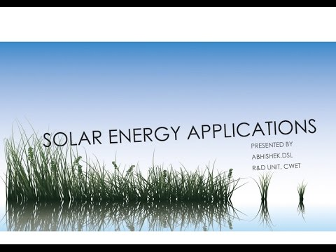 SOLAR ENERGY APPLICATIONS