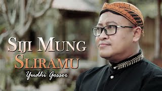 Siji Mung Sliramu - Yudhi Gosser (Official Music Video)