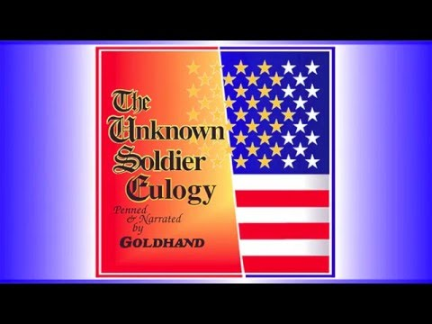 GOLDHAND - The Unknown SOLDIER EULOGY - BEST 1994 Song Music Poem Lyric -Tomb Of The Unknown Soldier