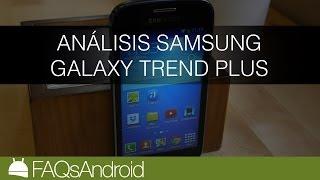 Análisis del Samsung Galaxy Trend Plus en español | FAQsAndroid.com