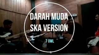 DARAH MUDA VERSI REGGAE SKA - RHOMA IRAMA COVER 7owlska