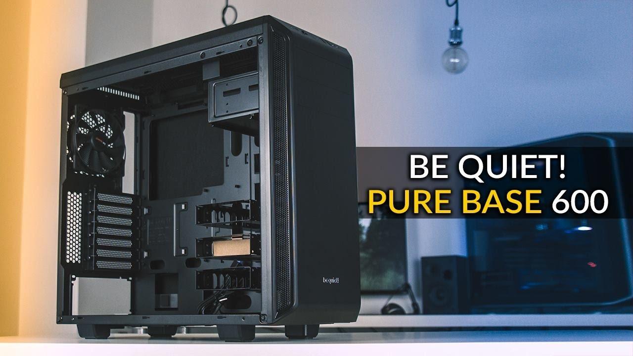 be quiet! Pure Base 600 - Dark Base w wersji mini - YouTube