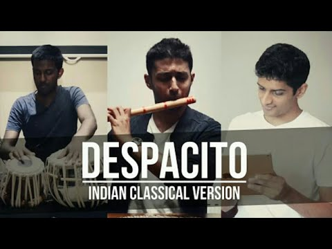 Despacito(Justin Bieber ) Indian classical version  2017