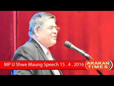 MP U Shwe Maung Speech on Rohingya 15 . 4 . 2016