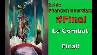 Zelda Phantom Hourglass #Final :Le Combat Final!