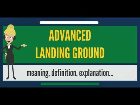 Download What is ADVANCED LANDING GROUND? What does ADVANCED LANDING GROUND mean?