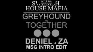 Swedish House Mafia - Greyhound vs Together (Deniel & ZA MSG Intro Edit) +DL