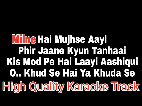 Milne Hai Mujhse Aayi Karaoke With Lyrics