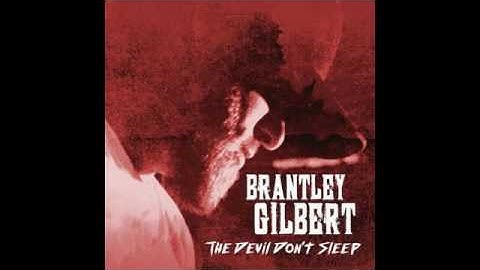 brantley gilbert  the devil dont sleep