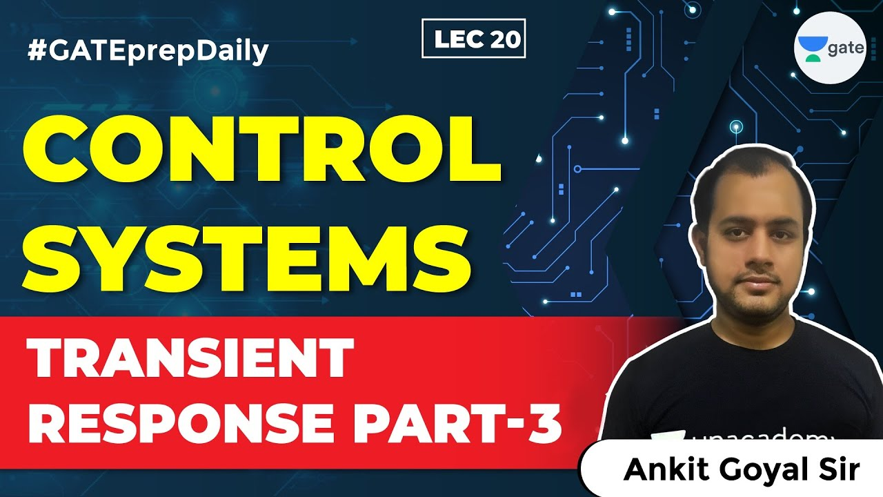 Control Systems | Transient Response Part-3 | Lec 20 | GATE Electrical and Electronics Engineering