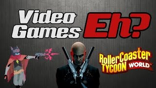 Video Games Eh? Episode 4: New Hitman Game, RollerCoaster Tycoon World and Hyper Light Drifter