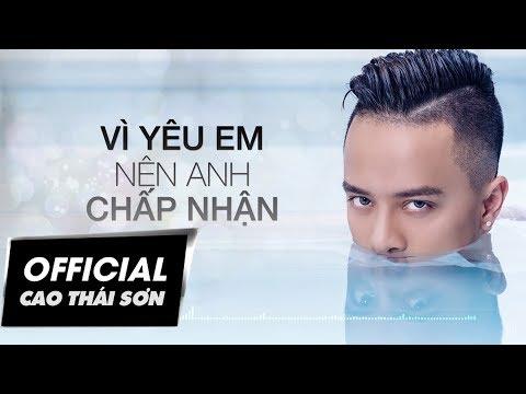 Cao Thái Sơn - Vì Yêu Em Nên Anh Chấp Nhận (Lyric Video)