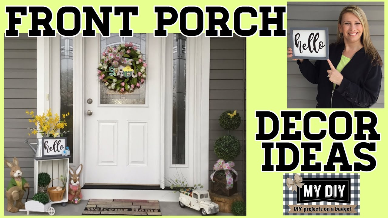 Front Porch Decor Ideas  Spring Decorations DIY  ON A BUDGET!
