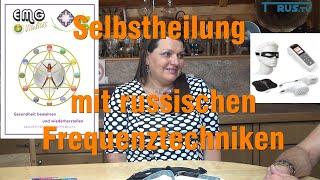 Selbstheilung aktivieren? durch russische Frequenzgeräte möglich? Eva-Maria Görgner erklärt.