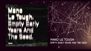 Mano Le Tough - Empty Early Years And The Seed (Original Mix)
