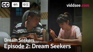 Dream Seekers - Episode 2: Dream Seekers // Viddsee Originals