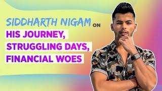 Siddharth Nigam's EMOTIONAL chat on his father's death, battling financial woes & struggle | Kareeb