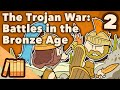 The Trojan War - Battles in the Bronze Age - Extra History - #2