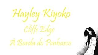 "Tradução da música ""Cliff's Edge"" da cantora Hayley Kiyoko."