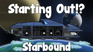 Starting Out!? - Starbound Guide , Nightly Build - GullofDoom
