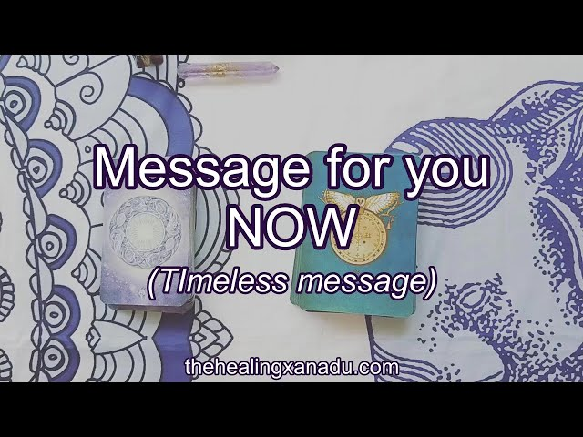 Pick a Card: Message for you NOW (Timeless)
