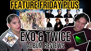 Download Feature Friday Plus #62 EXO 'Don't Fight the feeling'  & Twice's 'Taste of Love' Official Review