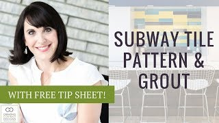 How to Choose Subway Tile - Pattern and Grout Options